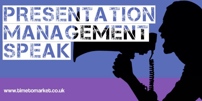 Presentation management-speak