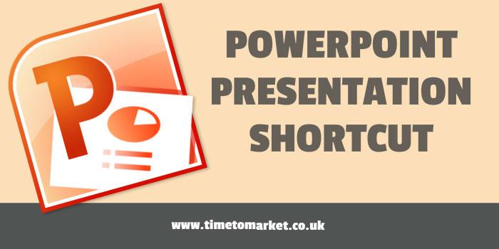 PowerPoint presentation shortcut