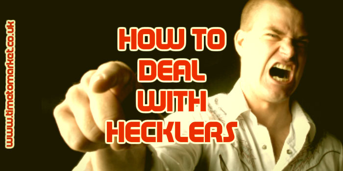 How to deal with hecklers