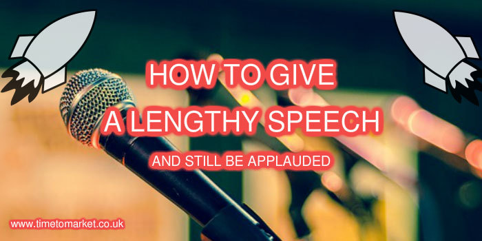 How To Give A Lengthy Speech