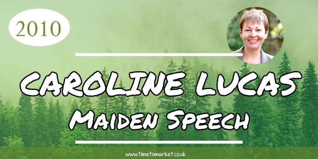 Caroline Lucas maiden speech