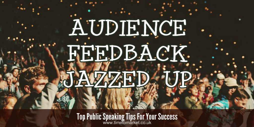audience feedback jazzed up