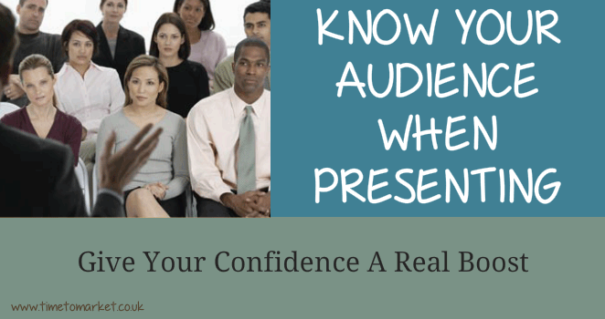 Know your audience when presenting