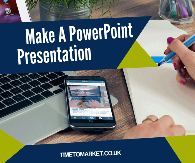 Make A PowerPoint presentation