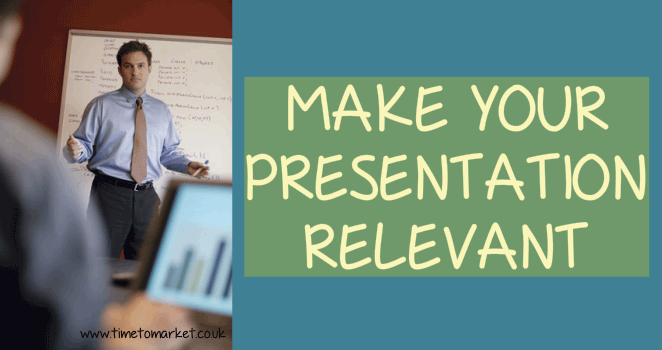 Make your presentation relevant