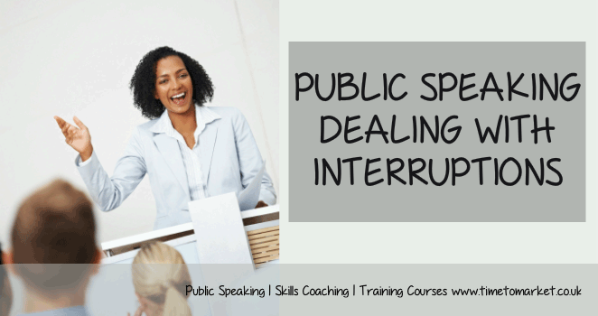 Public Speaking - Dealing With Interruptions