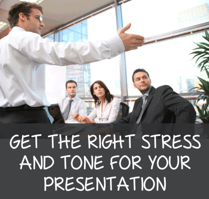 Stress and tone for effective presentations