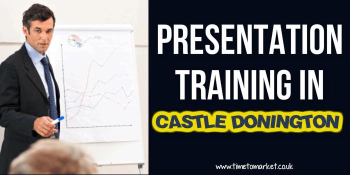 Presentation training in Castle Donington