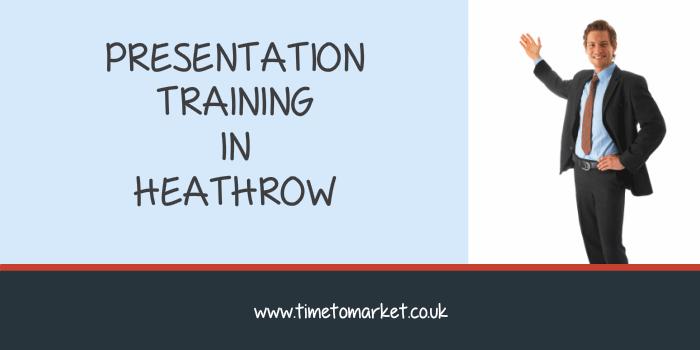 Presentation training in Heathrow