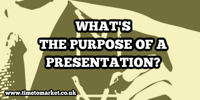 What's The Purpose Of A Presentation