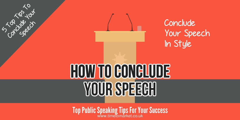 Conclude your speech