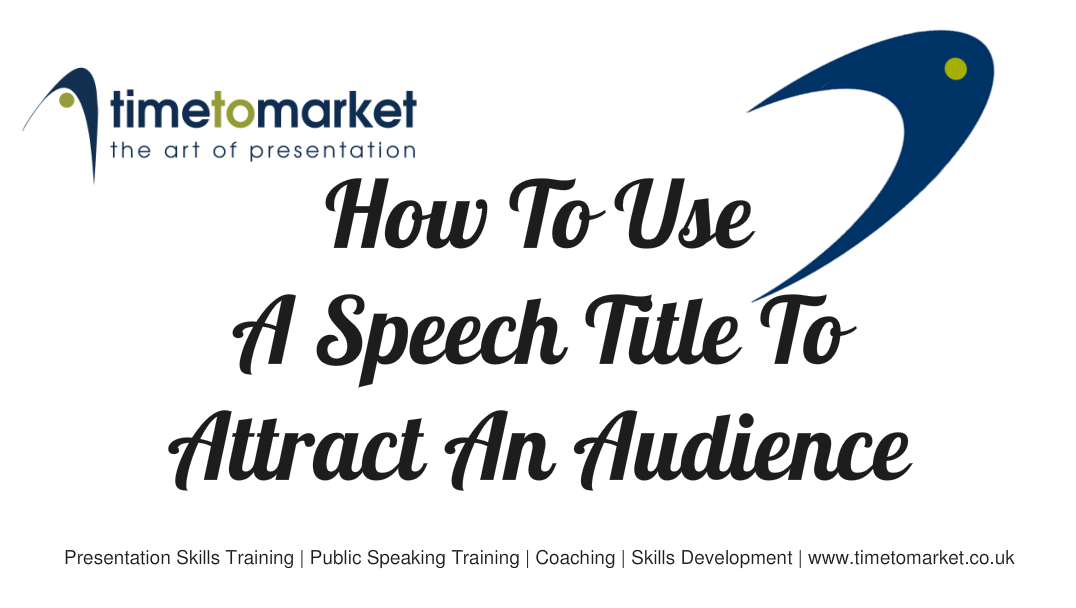 Use a speech title to attract an audience
