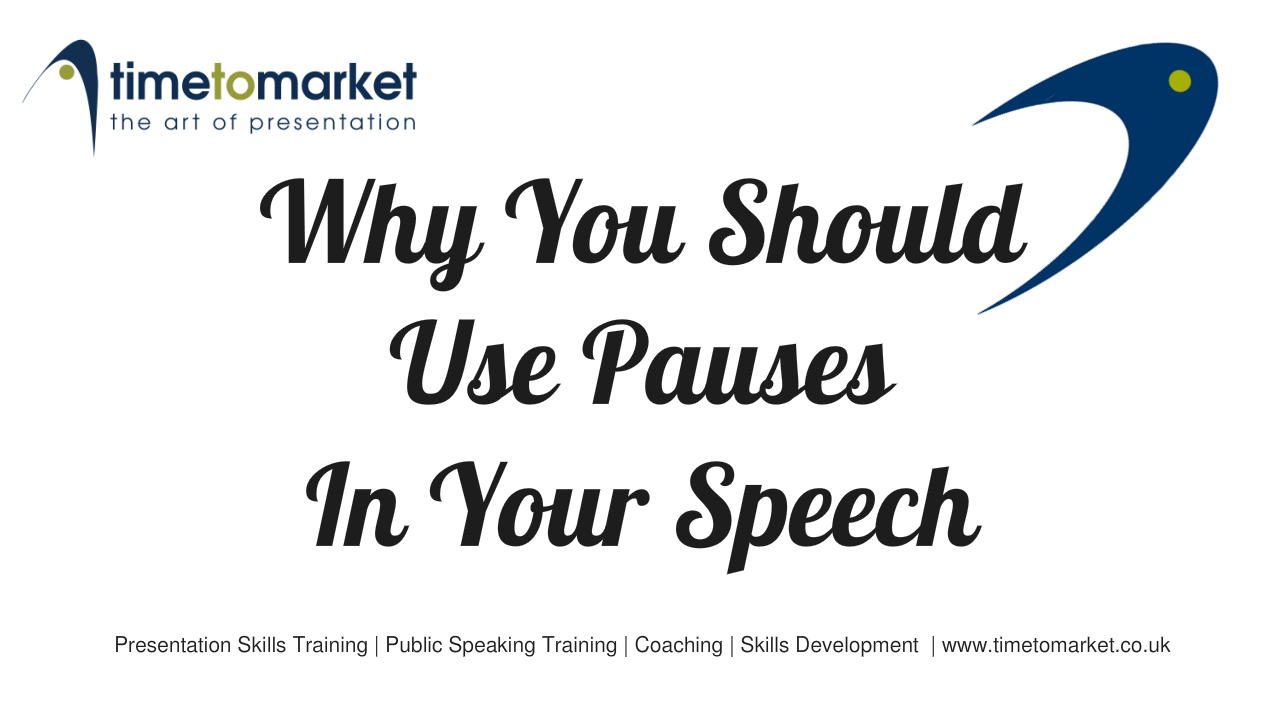Use pauses in your speech